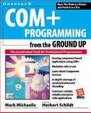 Com+ Programming from the Ground Up, Schildt, Herbert and Michaelis, Mark, 0072120452