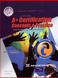 A+ Certification : Concepts and Practice Kit, Brooks, Charles J., 0130910457