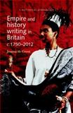 Empire and History Writing in Britain C. 1750-2012, Groot, Joanna De, 0719090458