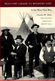 From Fort Laramie to Wounded Knee, Charles W. Allen, 0803210450