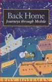 Back Home : Journeys Through Mobile, Hoffman, Roy, 0817310452