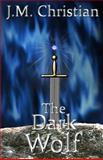 The Dark Wolf, J. Christian, 1492260452