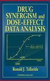 Drug Synergism and Dose-Effect Data Analysis, Tallarida, Ronald J., 1584880457