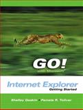 Go with Microsoft Internet Explorer Getting Started, Toliver, Pamela R. and Gaskin, Shelley, 0131440454