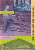Technics and Architecture : The Development of Materials and Systems for Building, Elliott, Cecil D., 0262050455