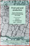 Fruit and Seed Production : Aspects of Development, Environmental Physiology and Ecology, , 0521050456