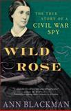 Wild Rose, Ann Blackman, 0812970454