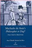 Machado de Assis's Philosopher or Dog? : From Serial to Book Form, Claudia, Ana and Da Silva, Suriani, 1906540454