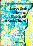 Large Scale Collective Motion of Atomic Nuclei 9789810230456