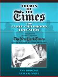 Themes of the Times for Early Childhood, Driscoll, Amy and Nagel, Nancy G., 0205540457