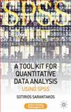 Tool Kit for Quantitative Data Analysis : Using SPSS, Sarantakos, Sotirios, 0230500455