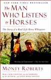 The Man Who Listens to Horses, Monty Roberts, 0345510453