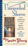 Unraveled Sleeve, Monica Ferris, 042518045X