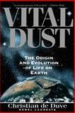 Vital Dust, Christian R. De Duve, 0465090451