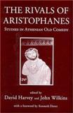 The Rivals of Aristophanes : Studies in Athenian Old Comedy, , 0715630458