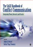 The SAGE Handbook of Conflict Communication : Integrating Theory, Research, and Practice, Ting-Toomey, Stella and Oetzel, John G., 0761930450