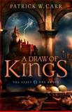 A Draw of Kings, Patrick W.  Carr, 0764210459