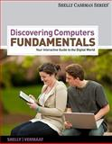 Discovering Computers - Fundamentals : Your Interactive Guide to the Digital World, Shelly, Gary B. and Vermaat, Misty E., 1111530459