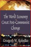 The World Economy and Great Post-Communist Change, Koodko, Grzegorz W., 1600210457