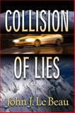 Collision of Lies, John LeBeau, 1608090450