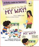I Just Want to Do It My Way! Activity Guide for Teachers, Julia Cook, 1934490458