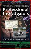 Practical Handbook for Professional Investigators, McMahon, Rory J., 0849370450