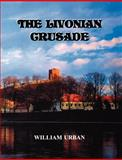 The Livonian Crusade 9780929700458