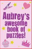 Aubrey's Awesome Book of Puzzles!, Clarity Media, 1492920452