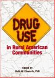 Drug Use in Rural American Communities, Ruth A Edwards, 1560230452