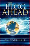The Blog Ahead, R. Scott Hall, 1600370454