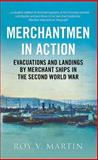 Merchantmen in Action, Roy V. Martin, 178155045X