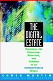 The Digital Estate : Strategies for Competing, Surviving, and Thriving in an Internetworked World, Martin, Charles L., 0070410453