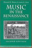Music in the Renaissance, Brown, Howard Mayer and Stein, Louise K., 0134000455