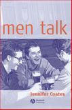 Men Talk : Stories in the Making of Masculinities, Coates, Jennifer, 0631220453