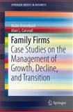 Family Firms : Case Studies on the Management of Growth, Decline, and Transition, Brännback, Malin and Carsrud, Alan L., 146146045X