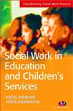 Social Work in Education and Children's Services, Horner, Nigel and Krawczyk, Steve, 1844450457