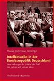 Intellektuelle in der Bundesrepublik Deutschland : Verschiebungen Im Politischen Feld der 1960er und 1970er Jahre, , 352530045X