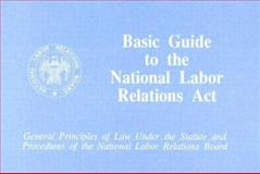 Basic Guide to the National Labor Relations Act 9780160490460