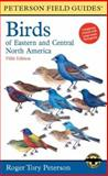 A Field Guide to the Birds of Eastern and Central North America, Roger Tory Peterson, 0395740460