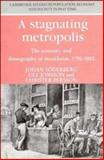 A Stagnating Metropolis : The Economy and Demography of Stockholm, 1750-1850, Soderberg, Johan and Jonsson, Ulf, 052139046X