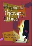 Physical Therapy Ethics, Gabard, Donald L. and Martin, Mike W., 0803610467