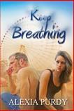 Keep Breathing, Alexia Purdy, 1495320464