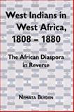 West Indians in West Africa, 1808-1880 : The African Diaspora in Reverse, Blyden, Nemata, 1580460461
