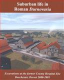 Suburban Life in Roman Durnovaria 9781874350460