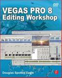 Vegas Pro 8 Editing Workshop, Spotted Eagle, Douglas, 0240810465