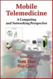 Mobile Telemedicine : A Computing and Networking Perspecive, , 1420060465
