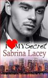 I Love My Secret, Sabrina Lacey, 1494250462