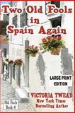 Two Old Fools in Spain Again (Large Print), Victoria Twead, 1500630462