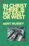 In Christ There Is No East or West, Kent Nussey, 155082046X