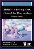 Stability-Indicating HPLC Methods for Drug Analysis, Xu, Quanyun A. and Trissel, Lawrence A., 1582120463
